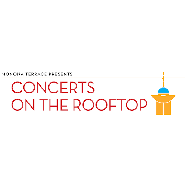Monona terrace concerts on the rooftop bella cain for The terrace top date